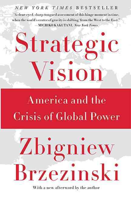 Strategic Vision By Brzezinski, Zbigniew