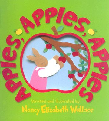 Apples, Apples, Apples By Wallace, Nancy Elizabeth/ Wallace, Nancy Elizabeth (ILT)