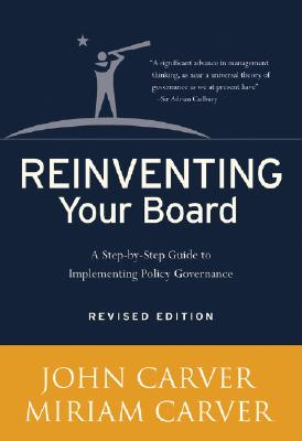 Reinventing Your Board By Carver, John/ Carver, Miriam