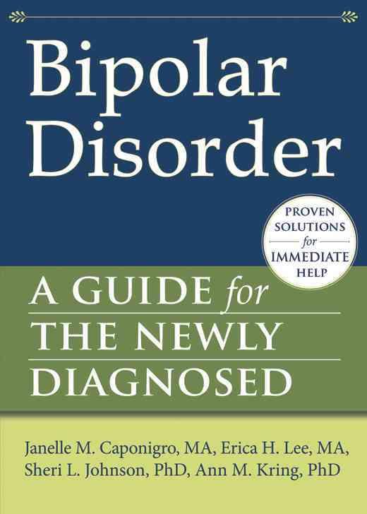 Bipolar Disorder By Caponigro, Janelle/ Lee, Erica/ Johnson, Sheri L./ Kring, Ann